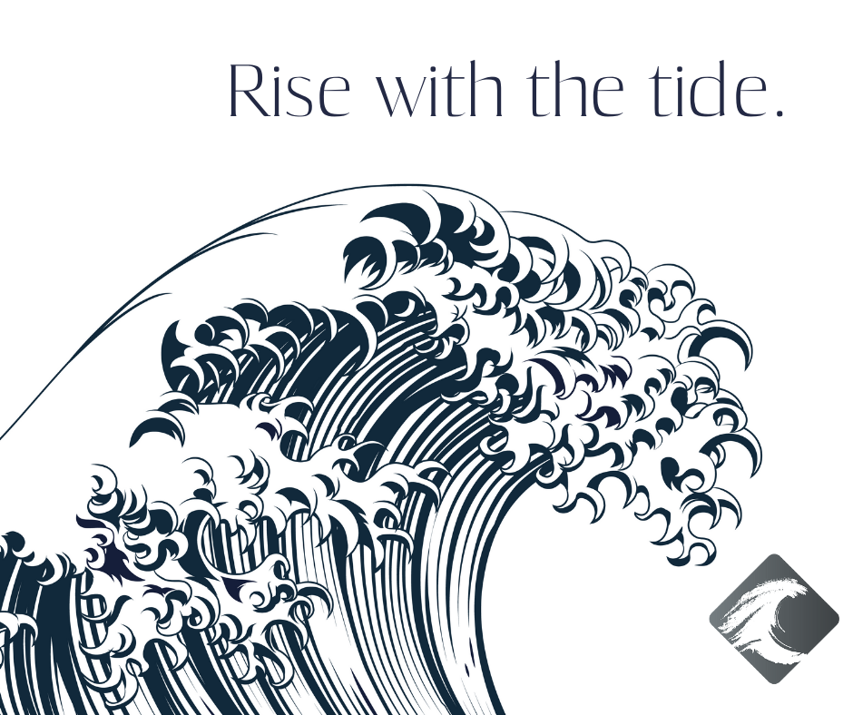 Rise with the tide.